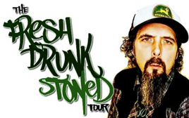 Fresh Drunk Stoned Comedy Tour