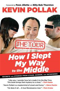 Kevin Pollak, How I Slept My Way to the Middle: The Tour