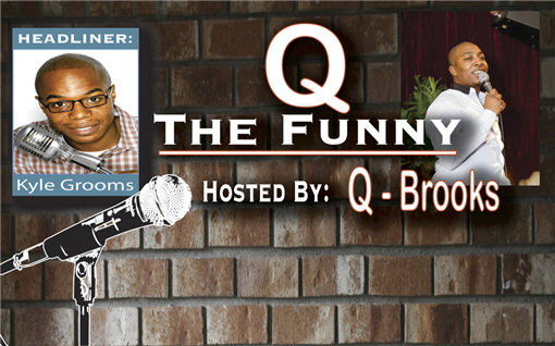Q the Funny with headliner KYLE GROOMS
