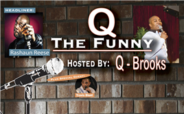 Q the Funny with headliner Rashaun Reese