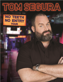 Tom Segura: No Teeth No Entry Tour